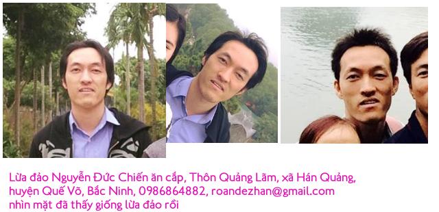 Lừa đảo Nguyễn Đức Chiến ăn cắp, Thôn Quảng Lãm, xã Hán Quảng, huyện Quế Võ, Bắc Ninh, 0986864882, roandezhan@gmail.com